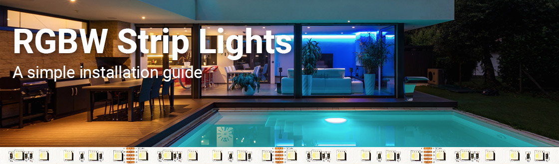 A simple installation guide for RGBW Strip Lights